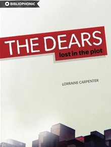 "what's local? a review of ""The Dears: Lost in the Plot"" by Lorraine Carpenter"