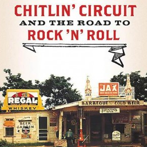 "on the stroll: a book review of ""The Chitlin' Circuit and the Road to Rock 'n' Roll"" by Preston Lauterbach"
