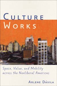 "creative contradictions and tango tourism a review of ""Culture Works"" by Arlene Dávila 1"