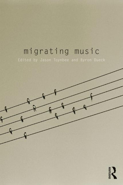 "listening to home, encountering the other book review of ""Migrating Music"""
