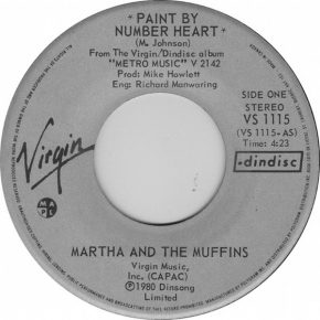 "Martha and the Muffins – ""Paint By Number Heart"" b/w ""Copacabana"" (VS 1115)"