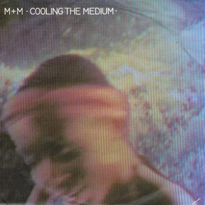 "M+M – ""Cooling the Medium"" b/w ""Big Trees"" (WAKE 8)"