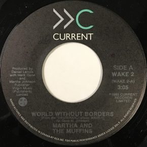 "Martha and the Muffins – ""World Without Borders"" b/w ""Boys in the Bushes"" (WAKE 2)"