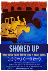 One of the release posters for the Shored Up film.  The image of waves flooding a construction plow and coastal houses perfectly conveys the film's anti coastal development message.